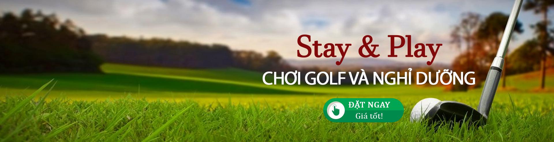 Stay And Play Đánh golf và Nghỉ dưỡng